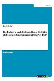 Die Industrie Und Der Staat. Quota Quickies ALS Folge Des Cinematograph Films ACT 1927