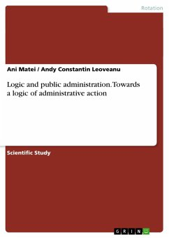 Logic and public administration. Towards a logic of administrative action - Matei, Ani Leoveanu, Andy Constantin