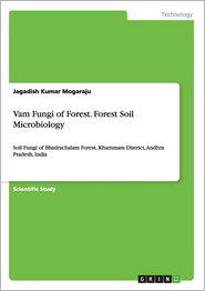 Vam Fungi of Forest. Forest Soil Microbiology - Jagadish Kumar Mogaraju