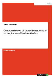 Computerization of United States Army as an Inspiration of Modern Warfare