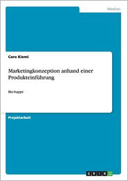 Marketingkonzeption Anhand Einer Produkteinfuhrung