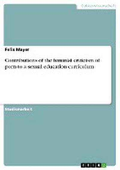 Contributions of the feminist criticism of porn to a sexual education curriculum - Felix Mayer