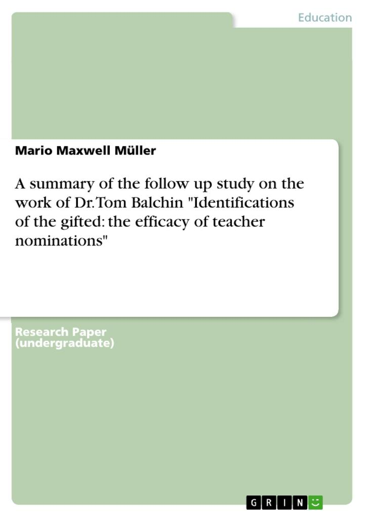 A summary of the follow up study on the work of Dr. Tom Balchin Identifications of the gifted: the efficacy of teacher nominations als eBook Downl... - Mario Maxwell Müller
