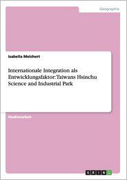 Internationale Integration ALS Entwicklungsfaktor: Taiwans Hsinchu Science and Industrial Park