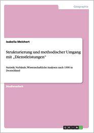 """Strukturierung Und Methodischer Umgang Mit Dienstleistungen"""""""