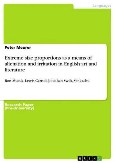 Extreme size proportions as a means of alienation and irritation in English art and literature - Peter Meurer