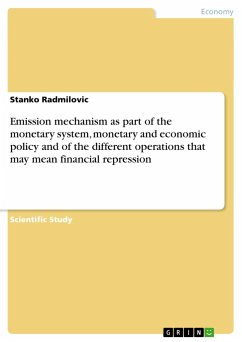 Emission mechanism as part of the monetary system, monetary and economic policy and of the different operations that may mean financial repression - Radmilovic, Stanko