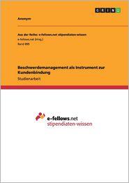 Beschwerdemanagement als Instrument zur Kundenbindung