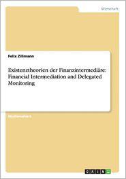 Existenztheorien Der Finanzintermediare: Financial Intermediation and Delegated Monitoring