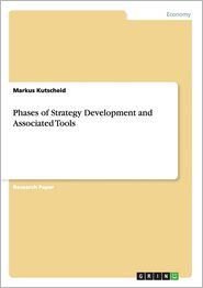 Phases of Strategy Development and Associated Tools - Markus Kutscheid