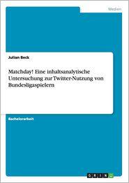 Matchday! Eine Inhaltsanalytische Untersuchung Zur Twitter-Nutzung Von Bundesligaspielern