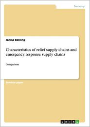 Characteristics of Relief Supply Chains and Emergency Response Supply Chains - Janina Bohling