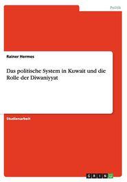 Das politische System in Kuwait und die Rolle der Diwaniyyat