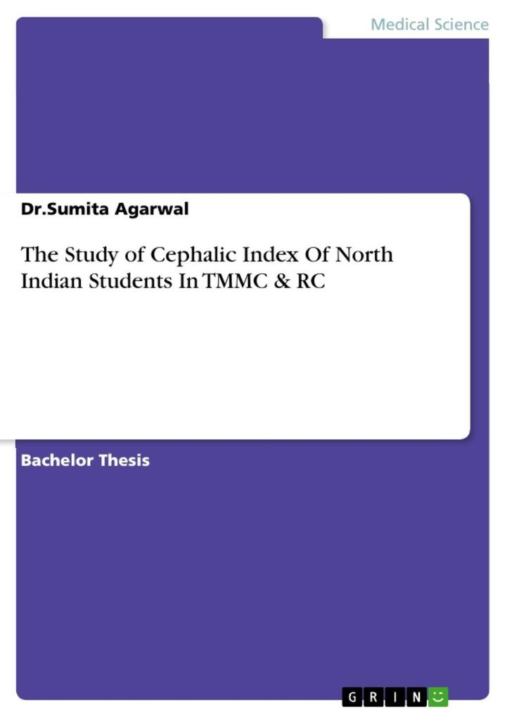 The Study of Cephalic Index Of North Indian Students In TMMC & RC als eBook von Dr.Sumita Agarwal - GRIN Publishing