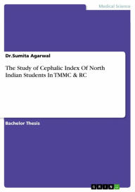 The Study of Cephalic Index Of North Indian Students In TMMC & RC - Dr.Sumita Agarwal