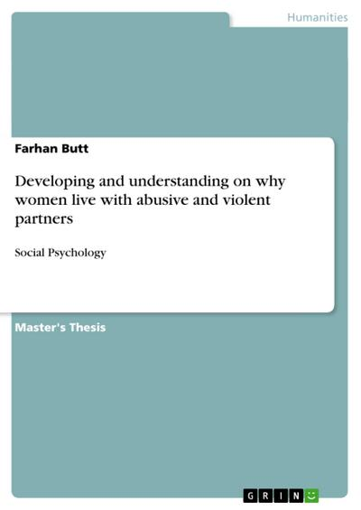Developing and understanding on why women live with abusive and violent partners - Farhan Butt