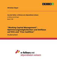 """Working Capital Management"""". Optimierungsm glichkeiten und Einfl sse auf EVA und """"Free Cashflow"""