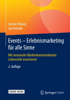 Events - Erlebnismarketing fÃr alle Sinne - Mit neuronaler Markenkommunikation Lebensstile inszenieren - Thinius, Jochen / Untiedt, Jan