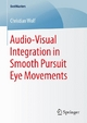 Audio-Visual Integration in Smooth Pursuit Eye Movements - Christian Wolf