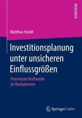 Investitionsplanung unter unsicheren Einflussgr��en - Matthias Hundt