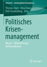 Politisches Krisenmanagement - Thomas J��ger (editor), Anna Daun (editor), Dirk Freudenberg (editor)