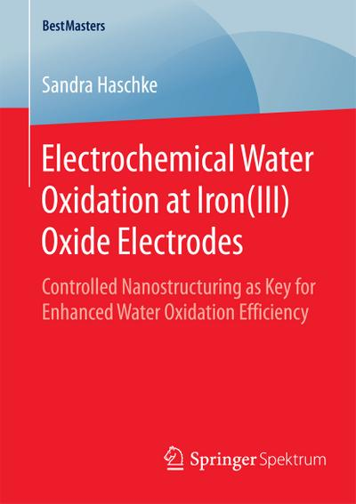 Electrochemical Water Oxidation at Iron(III) Oxide Electrodes - Sandra Haschke