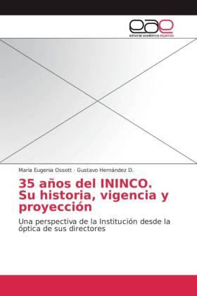 35 años del ININCO. Su historia, vigencia y proyección - Una perspectiva de la Institución desde la óptica de sus directores