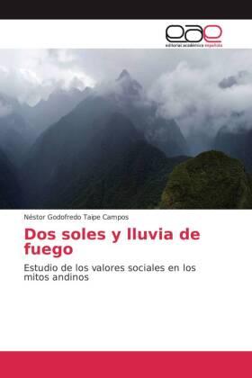 Dos soles y lluvia de fuego - Estudio de los valores sociales en los mitos andinos - Taipe Campos, Néstor Godofredo