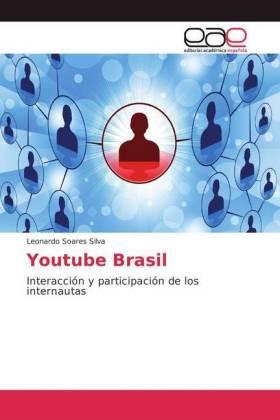 Youtube Brasil - Interacción y participación de los internautas - Soares Silva, Leonardo