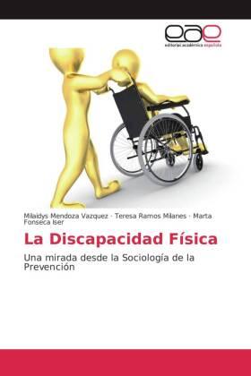 La Discapacidad Física - Una mirada desde la Sociología de la Prevención