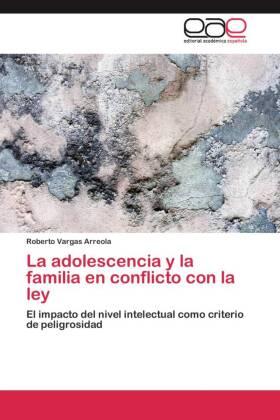 La adolescencia y la familia en conflicto con la ley - El impacto del nivel intelectual como criterio de peligrosidad