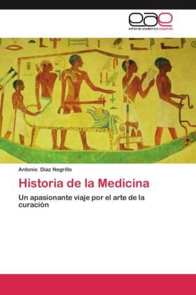 Historia de la Medicina - Un apasionante viaje por el arte de la curación