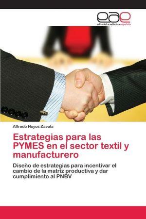 Estrategias para las PYMES en el sector textil y manufacturero - Hoyos Zavala Alfredo