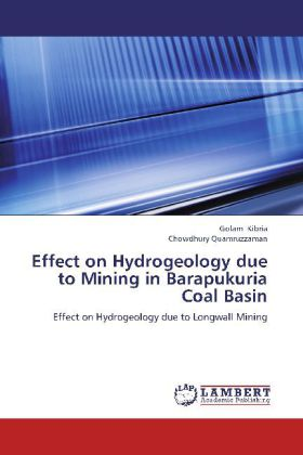 Effect on Hydrogeology due to Mining in Barapukuria Coal Basin als Buch von Golam Kibria, Chowdhury Quamruzzaman - LAP Lambert Academic Publishing