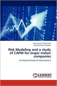 Risk Modeling and a study of CAPM for major Indian companies - Muthucattu Thomas Paul, Fosuhene Akua Asarebea
