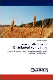 Key challenges in Distributed computing - Dilbag Singh Gill