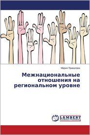 Mezhnatsional'nye Otnosheniya Na Regional'nom Urovne - Privalova Mariya