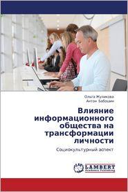 Vliyanie Informatsionnogo Obshchestva Na Transformatsii Lichnosti - Zhulikova Ol'ga, Baboshin Anton