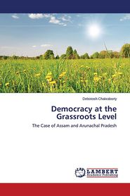 Democracy at the Grassroots Level - Chakraborty Debotosh