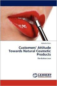 Customers' Attitude Towards Natural Cosmetic Products - Roberta Parisi