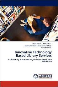 Innovative Technology Based Library Services - Mohammad A. M. Wadaan, Abdelrahim Antar Abdelrahman Mady, Naved Ahmad