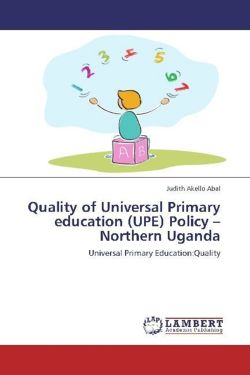 Quality of Universal Primary education (UPE) Policy -Northern Uganda