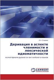 Derivatsiya v aspekte chlenimosti i leksicheskoy idiomatichnosti - Egorova O.N.