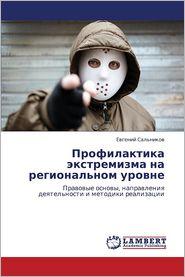 Profilaktika Ekstremizma Na Regional'nom Urovne - Sal'nikov Evgeniy