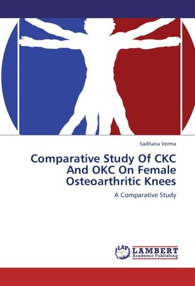 Comparative Study Of CKC And OKC On Female Osteoarthritic Knees - Sadhana Verma