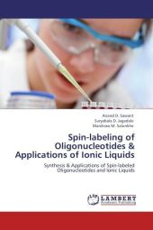 Spin-labeling of Oligonucleotides & Applications of Ionic Liquids - Anand D. Sawant