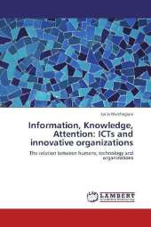 Information, Knowledge, Attention: ICTs and innovative organizations - Lucia Marchegiani