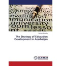 The Strategy of Education Development in Azerbaijan - Ahmadov Humeyir