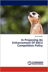 In Proposing an Enhancement of Sacu Competition Policy