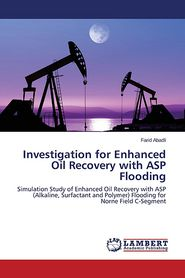 Investigation for Enhanced Oil Recovery with ASP Flooding - Abadli Farid
